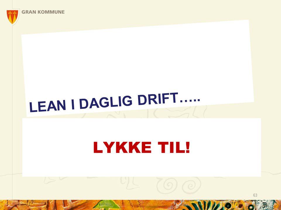 LEAN I DAGLIG DRIFT….. LYKKE TIL!