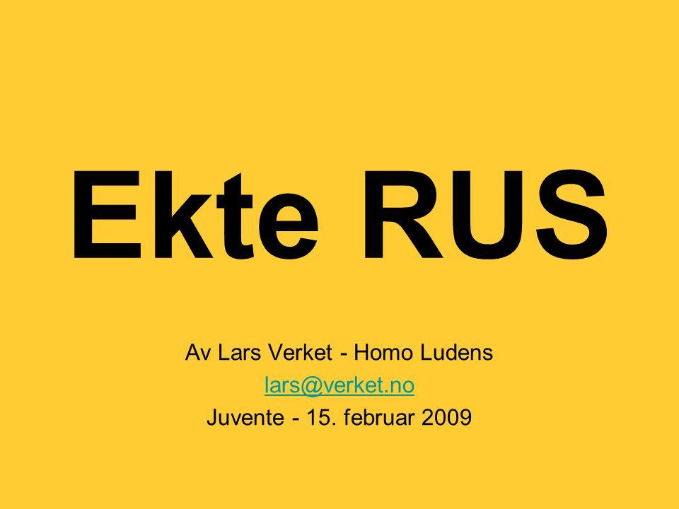 Av Lars Verket - Homo Ludens lars@verket.no Juvente - 15. februar 2009