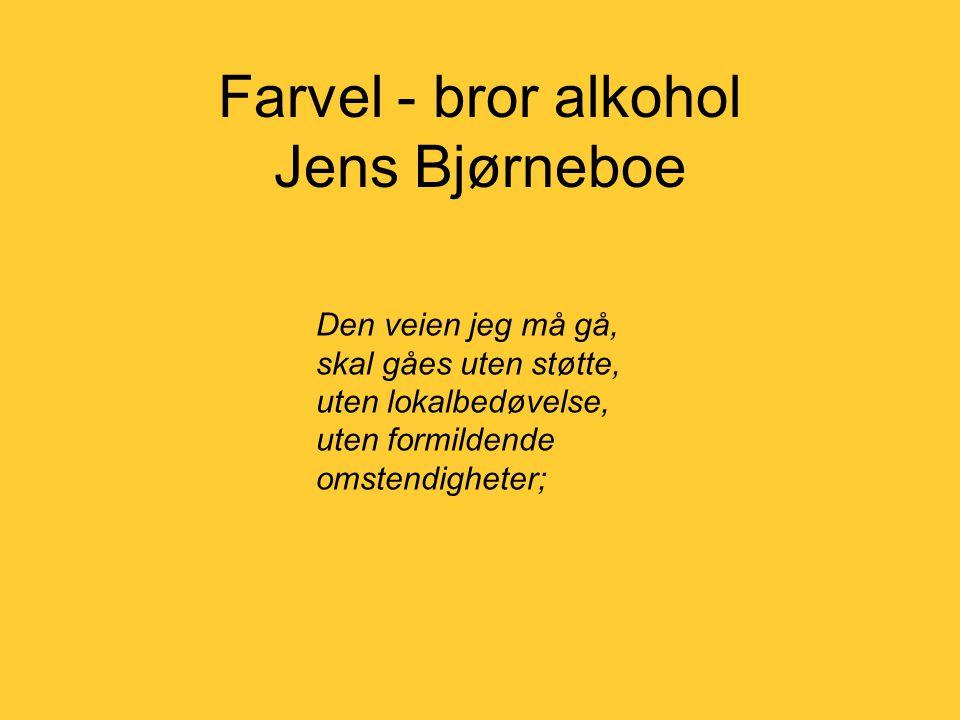 Farvel - bror alkohol Jens Bjørneboe