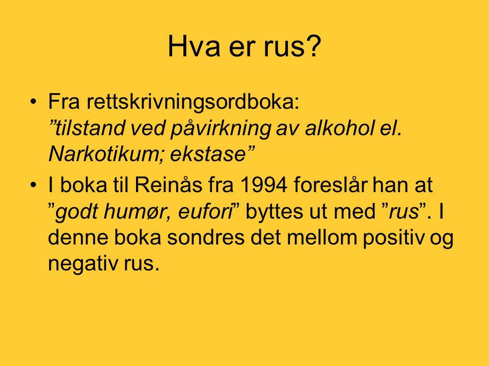 Hva er rus Fra rettskrivningsordboka: tilstand ved påvirkning av alkohol el. Narkotikum; ekstase
