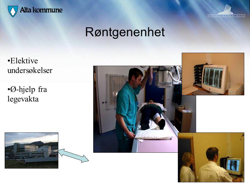 Røntgenenhet Elektive undersøkelser Ø-hjelp fra legevakta