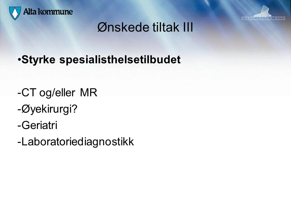 Ønskede tiltak III Styrke spesialisthelsetilbudet CT og/eller MR