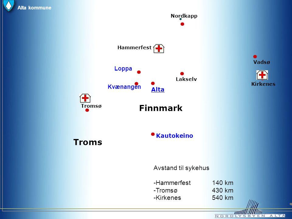 Finnmark Troms Avstand til sykehus -Hammerfest 140 km -Tromsø 430 km