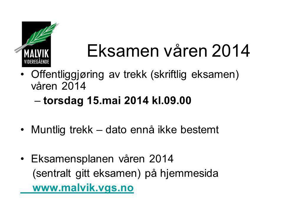 Eksamen våren 2014 Offentliggjøring av trekk (skriftlig eksamen) våren 2014. torsdag 15.mai 2014 kl.09.00.