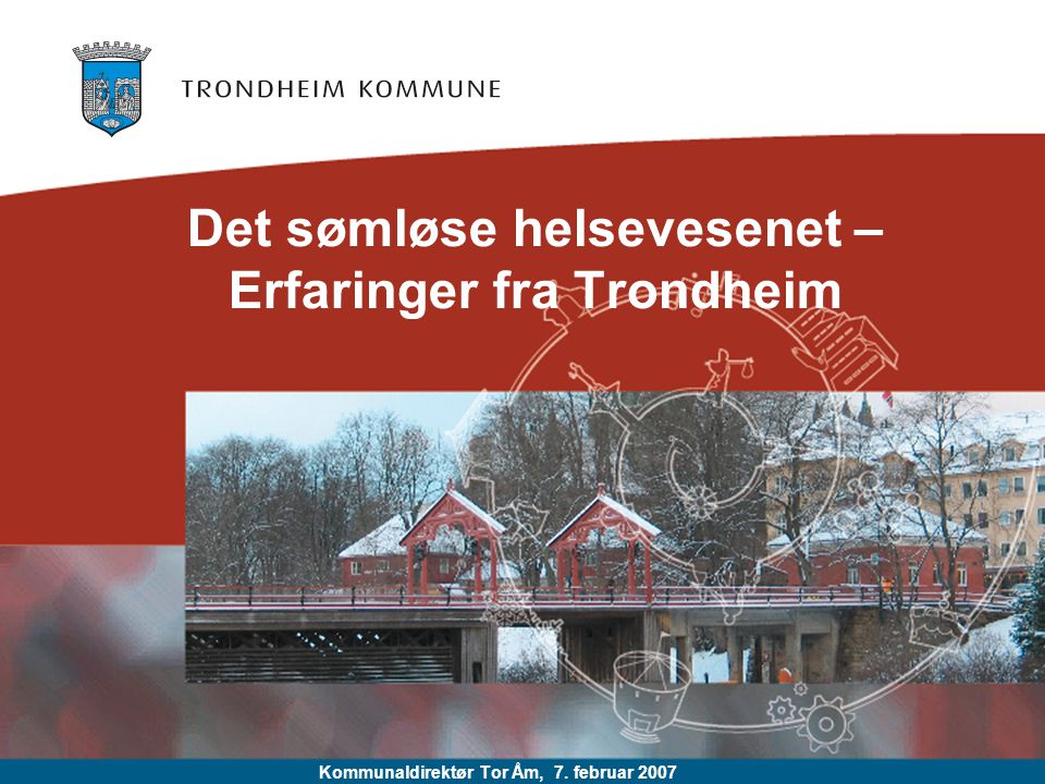 Det sømløse helsevesenet – Erfaringer fra Trondheim