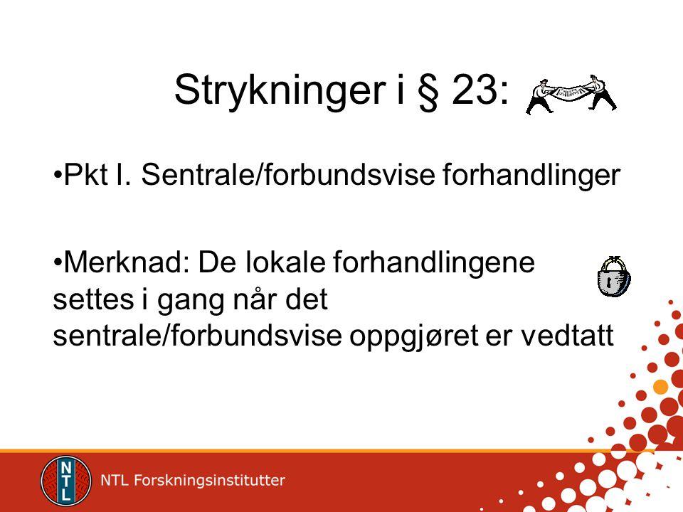 Strykninger i § 23: Pkt I. Sentrale/forbundsvise forhandlinger