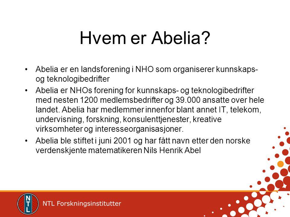Hvem er Abelia Abelia er en landsforening i NHO som organiserer kunnskaps- og teknologibedrifter.