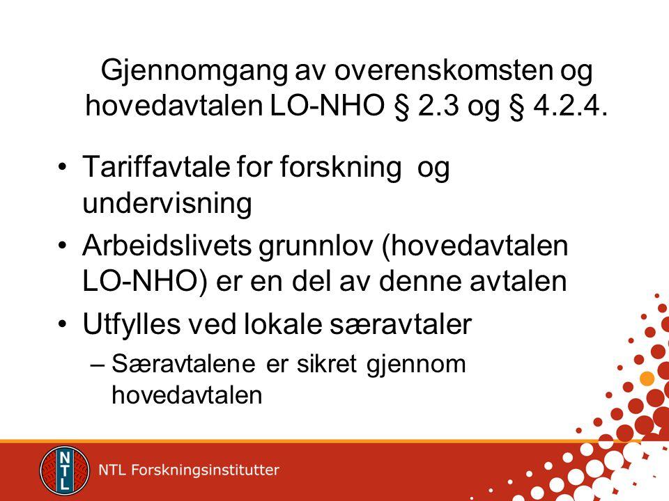 Gjennomgang av overenskomsten og hovedavtalen LO-NHO § 2.3 og § 4.2.4.