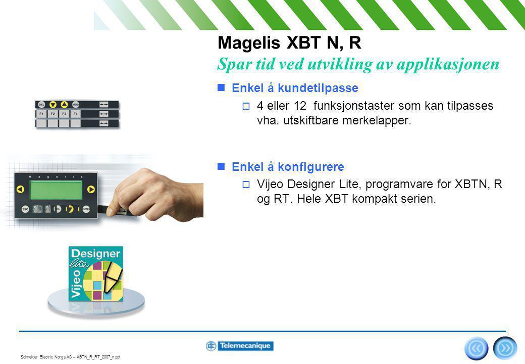 Magelis XBT N, R Spar tid ved utvikling av applikasjonen