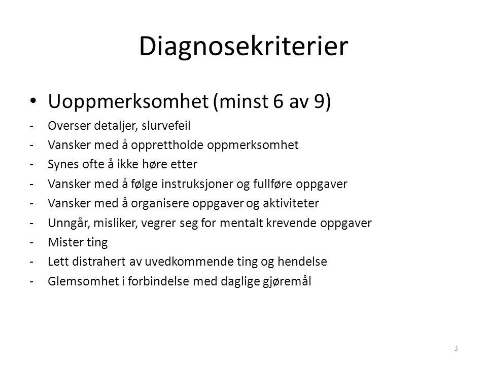 Diagnosekriterier Uoppmerksomhet (minst 6 av 9)