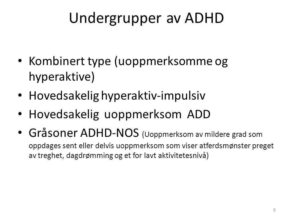 Undergrupper av ADHD Kombinert type (uoppmerksomme og hyperaktive)