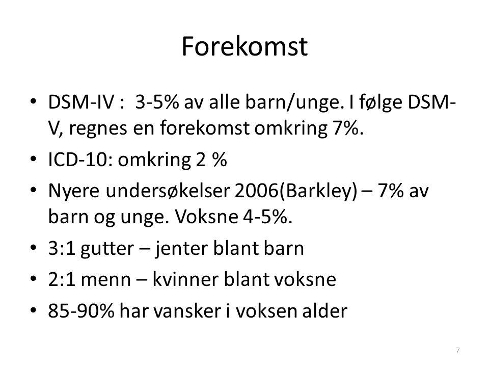 Forekomst DSM-IV : 3-5% av alle barn/unge. I følge DSM-V, regnes en forekomst omkring 7%. ICD-10: omkring 2 %