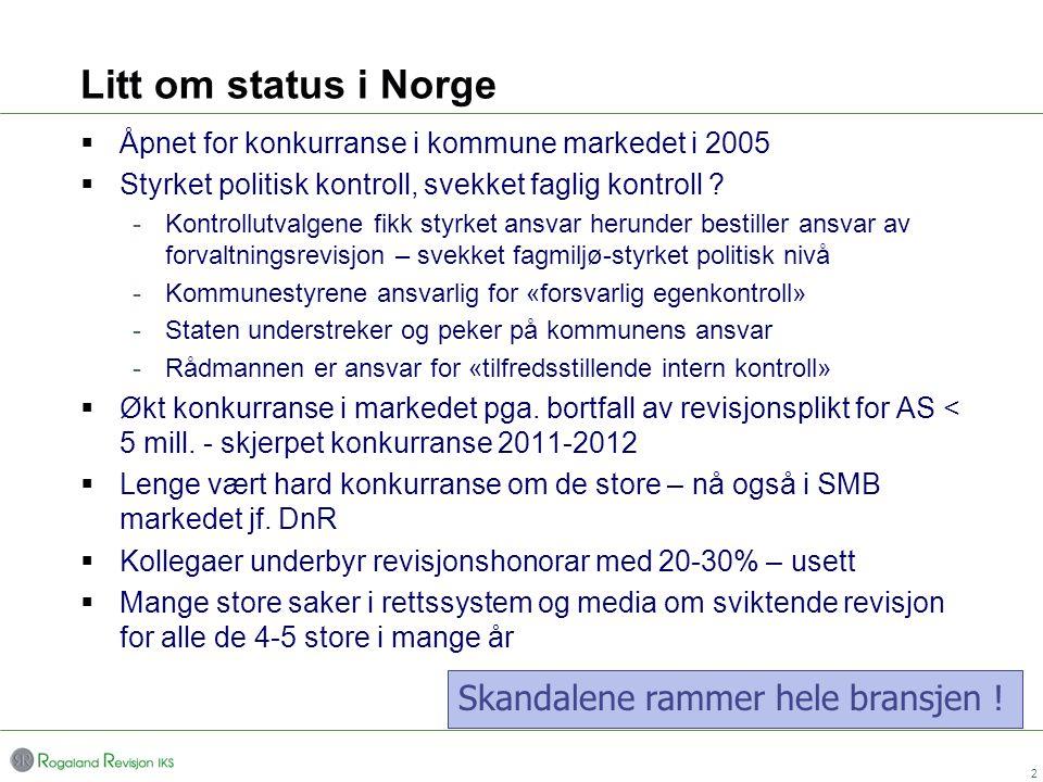 Litt om status i Norge Skandalene rammer hele bransjen !