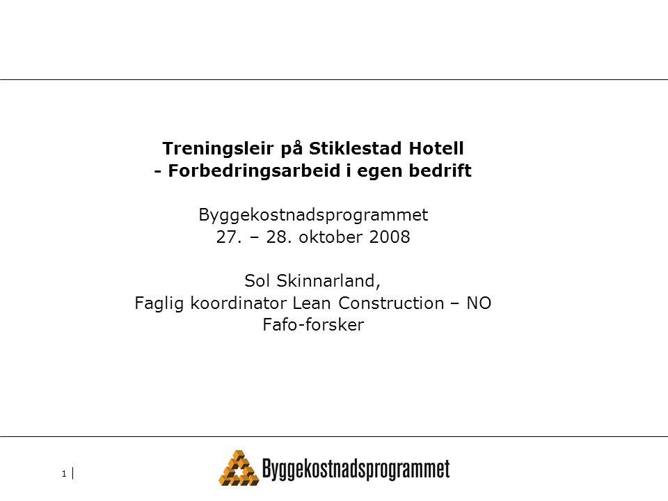 Treningsleir på Stiklestad Hotell - Forbedringsarbeid i egen bedrift