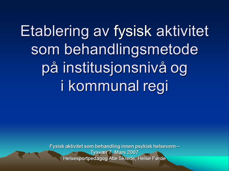 Etablering av fysisk aktivitet som behandlingsmetode på institusjonsnivå og i kommunal regi