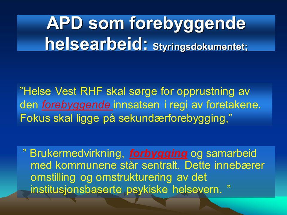 APD som forebyggende helsearbeid: Styringsdokumentet;