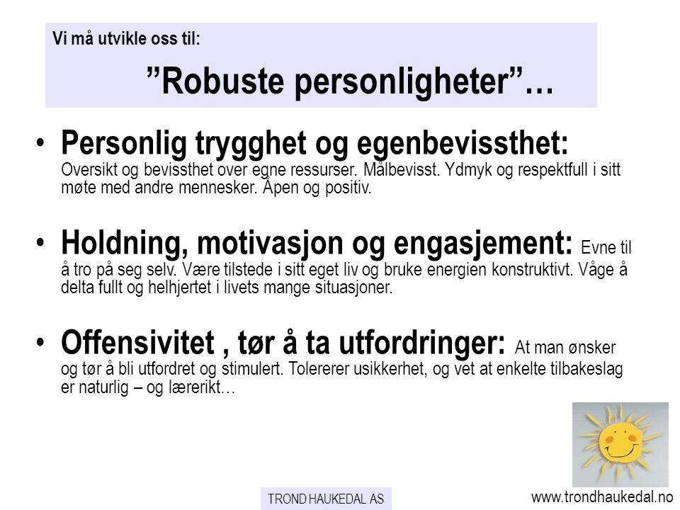 Robuste personligheter …