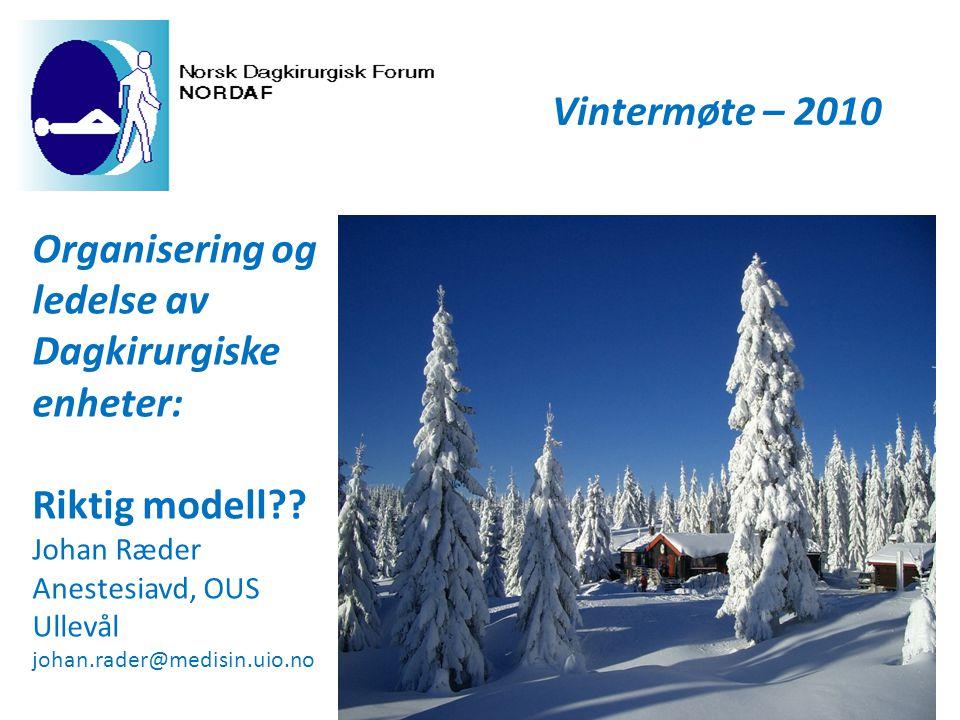 Vintermøte – 2010 Organisering og ledelse av Dagkirurgiske enheter: