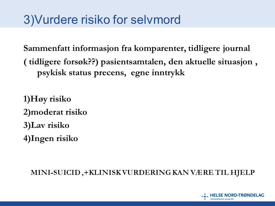 3)Vurdere risiko for selvmord