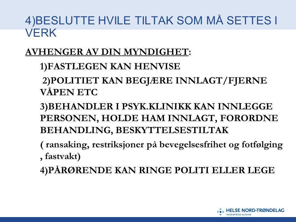 4)BESLUTTE HVILE TILTAK SOM MÅ SETTES I VERK