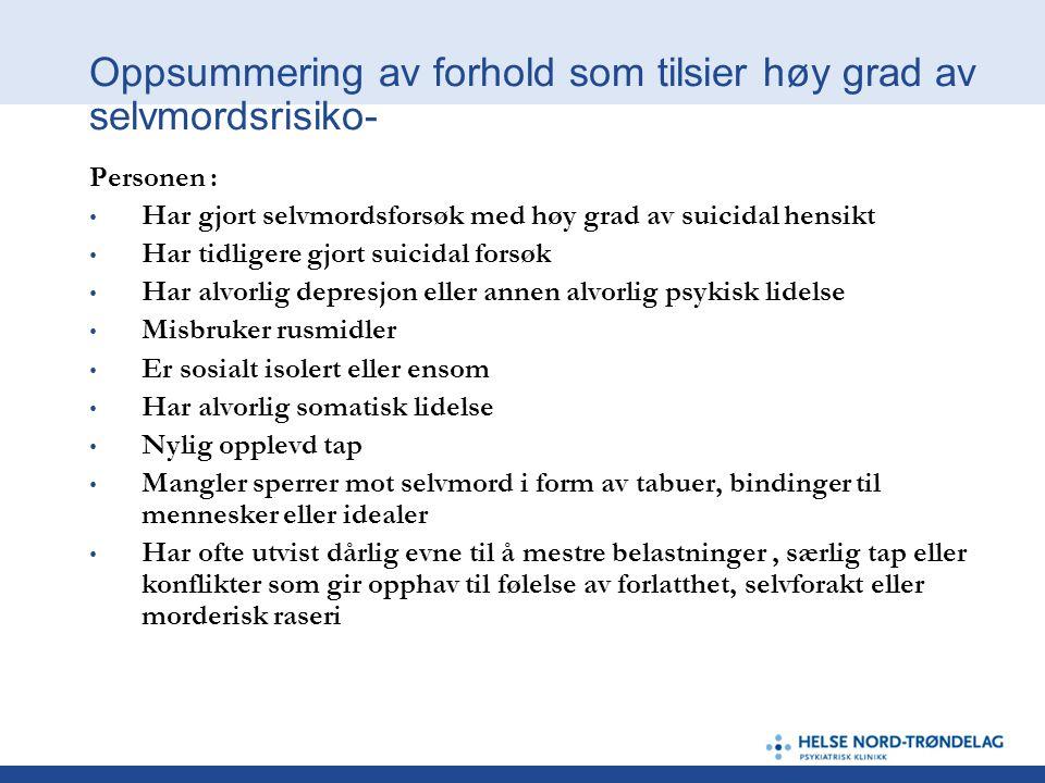 Oppsummering av forhold som tilsier høy grad av selvmordsrisiko-
