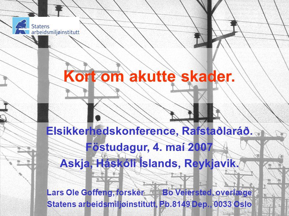 Kort om akutte skader. Elsikkerhedskonference, Rafstaðlaráð.
