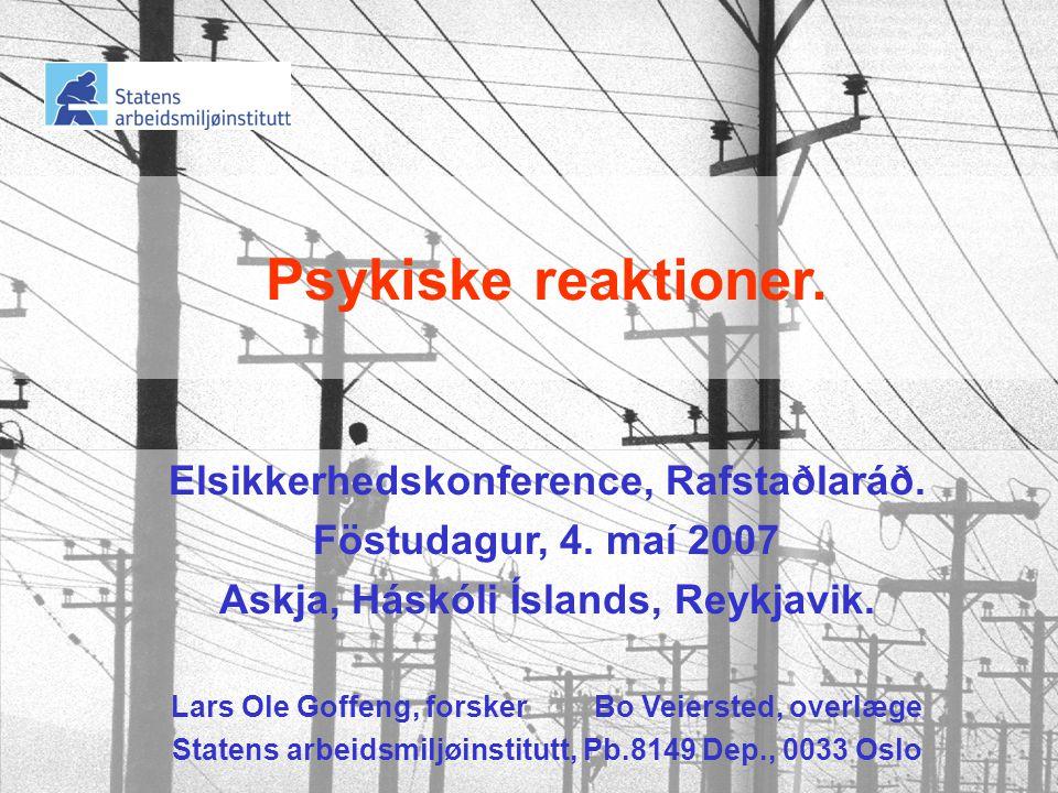 Psykiske reaktioner. Elsikkerhedskonference, Rafstaðlaráð.