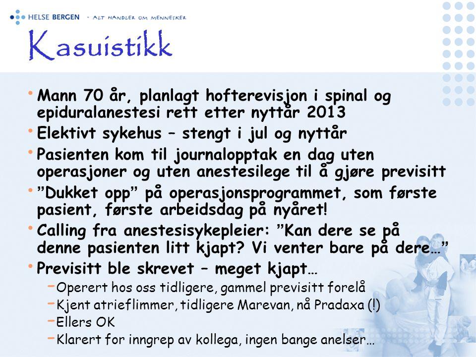 Kasuistikk Mann 70 år, planlagt hofterevisjon i spinal og epiduralanestesi rett etter nyttår 2013. Elektivt sykehus – stengt i jul og nyttår.