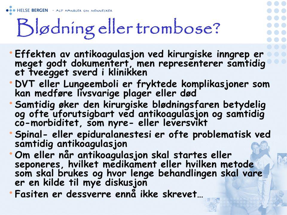 Blødning eller trombose