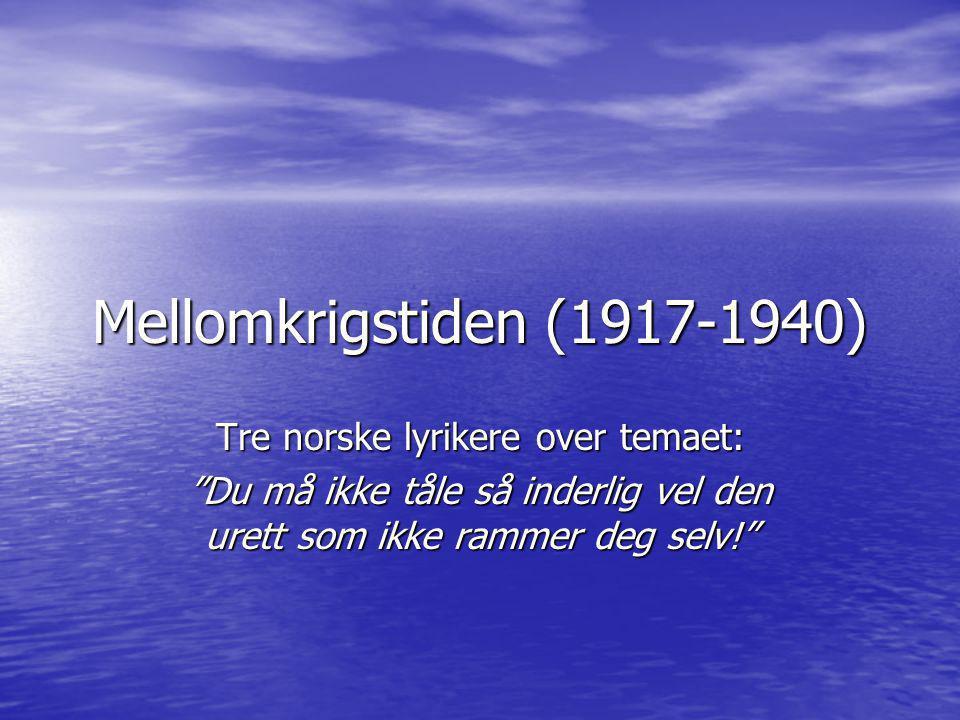 Mellomkrigstiden (1917-1940) Tre norske lyrikere over temaet: