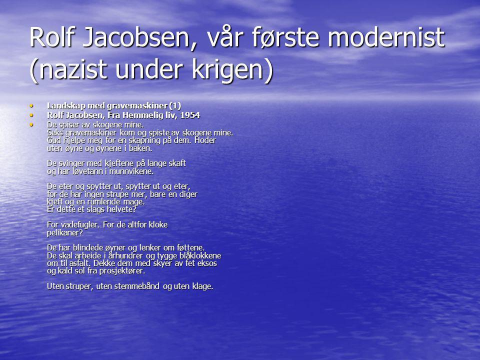 Rolf Jacobsen, vår første modernist (nazist under krigen)