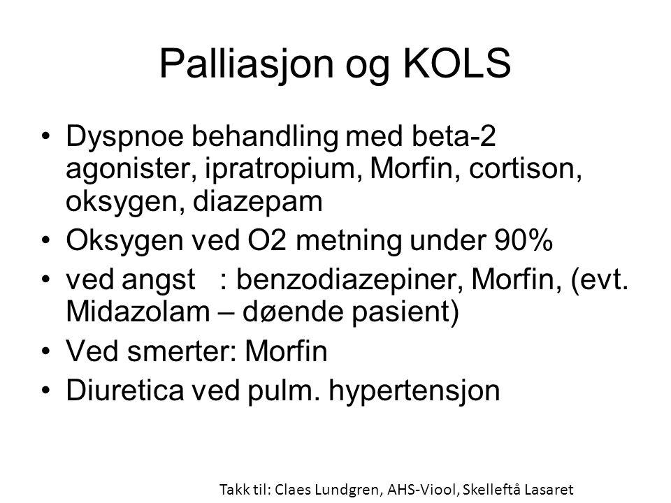 Palliasjon og KOLS Dyspnoe behandling med beta-2 agonister, ipratropium, Morfin, cortison, oksygen, diazepam.