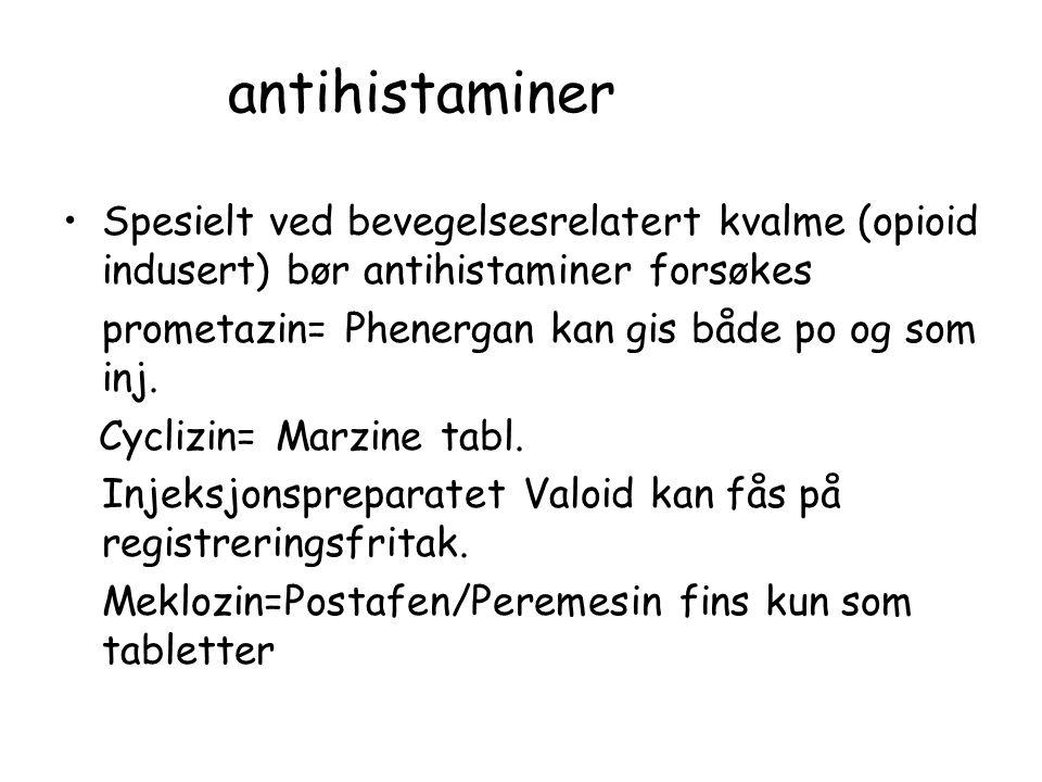 antihistaminer Spesielt ved bevegelsesrelatert kvalme (opioid indusert) bør antihistaminer forsøkes.