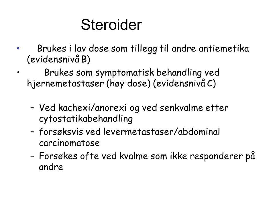 Steroider Brukes i lav dose som tillegg til andre antiemetika (evidensnivå B)