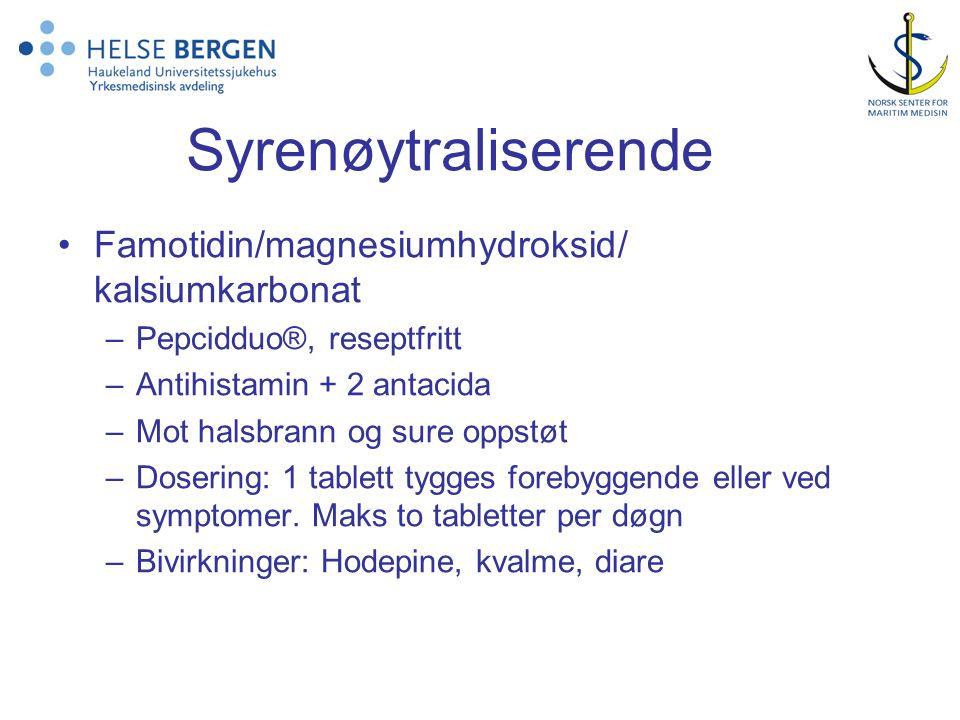 Syrenøytraliserende Famotidin/magnesiumhydroksid/ kalsiumkarbonat