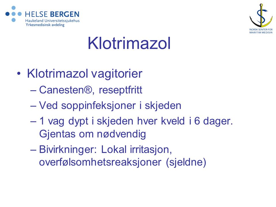 Klotrimazol Klotrimazol vagitorier Canesten®, reseptfritt