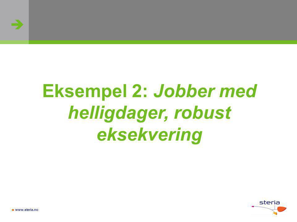 Eksempel 2: Jobber med helligdager, robust eksekvering