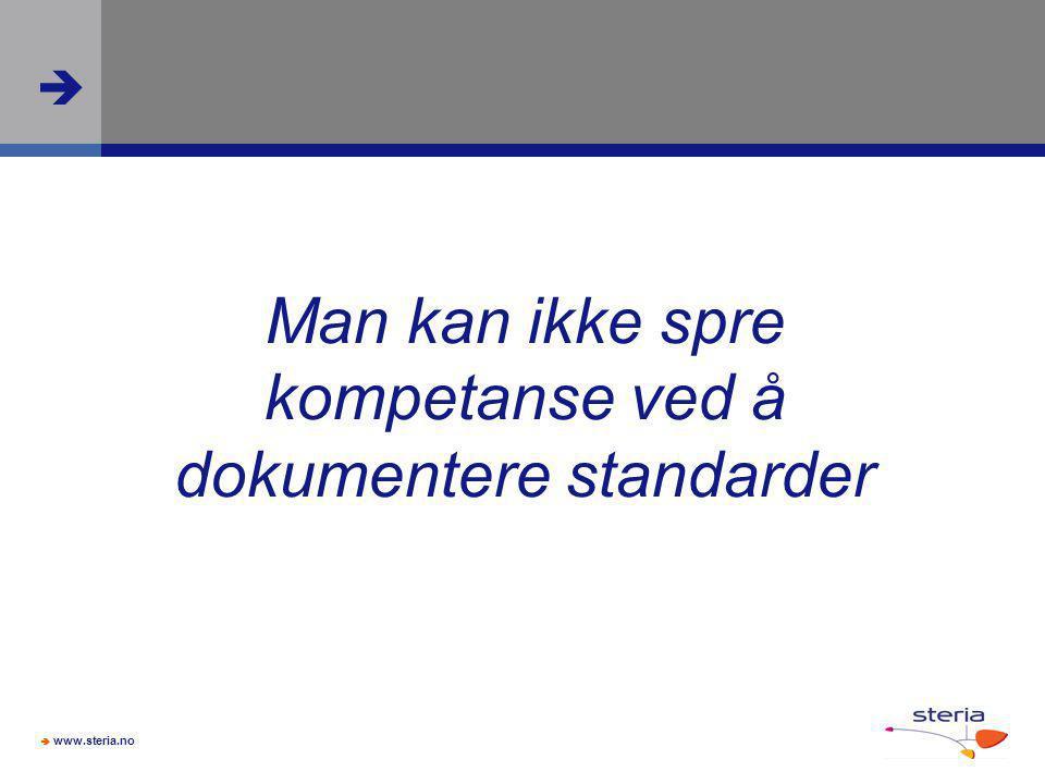 Man kan ikke spre kompetanse ved å dokumentere standarder