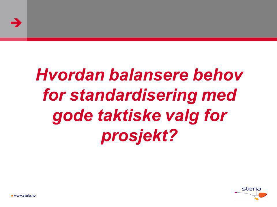Hvordan balansere behov for standardisering med gode taktiske valg for prosjekt