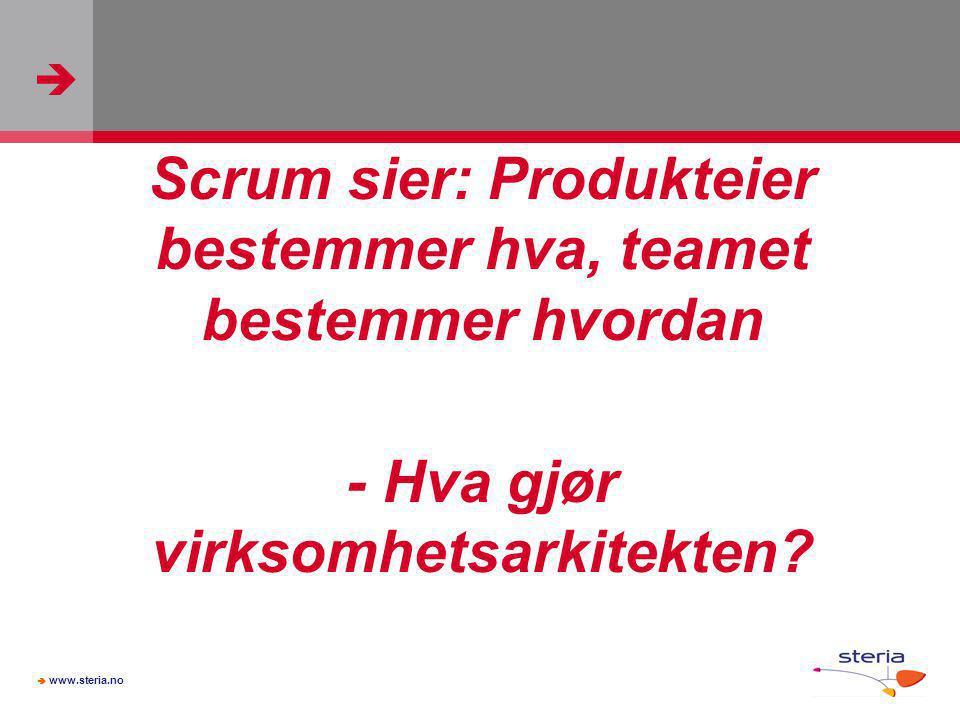 Scrum sier: Produkteier bestemmer hva, teamet bestemmer hvordan