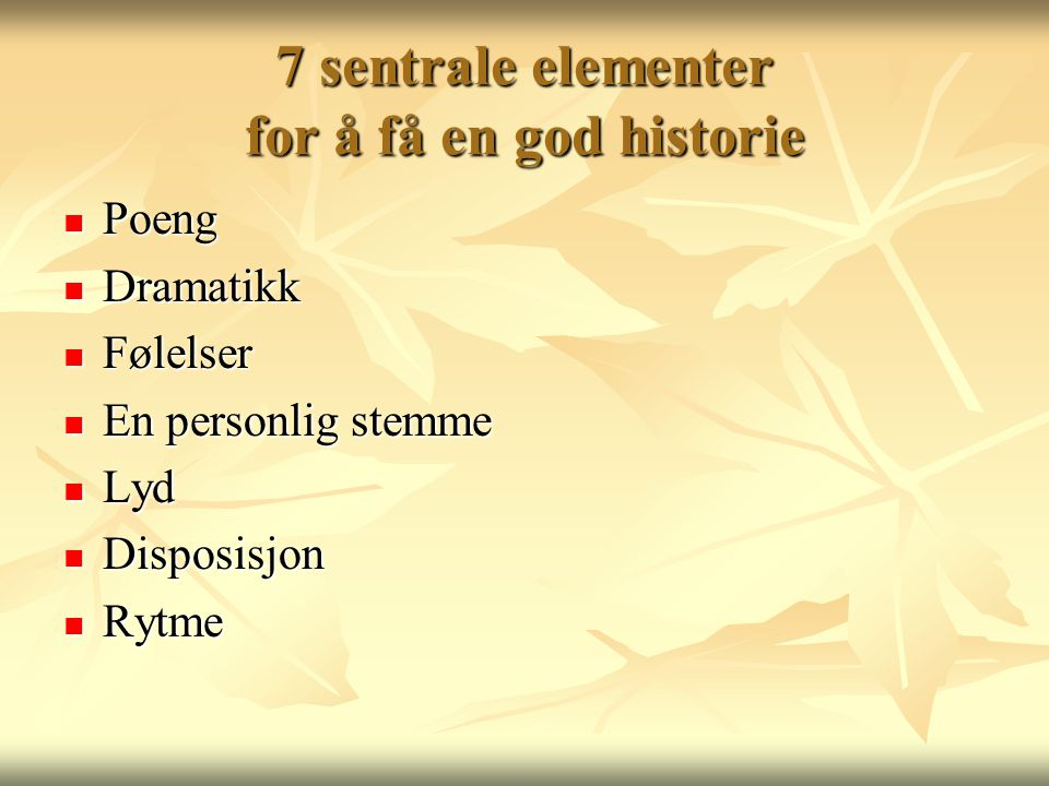 7 sentrale elementer for å få en god historie