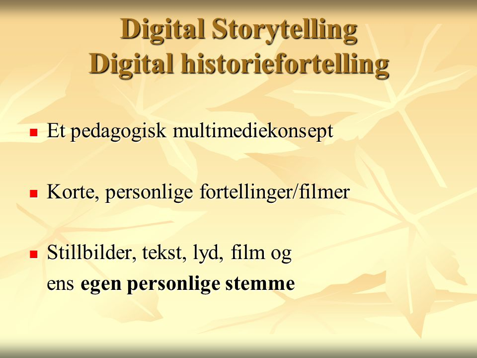 Digital Storytelling Digital historiefortelling