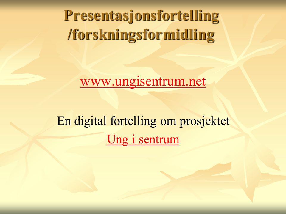 Presentasjonsfortelling /forskningsformidling