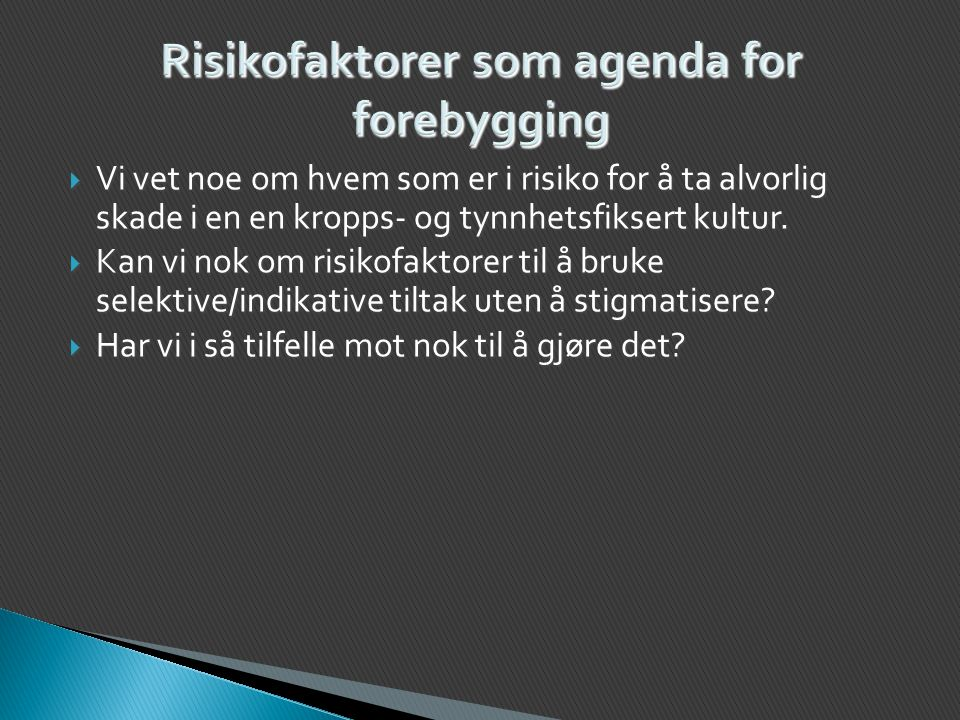 Risikofaktorer som agenda for forebygging
