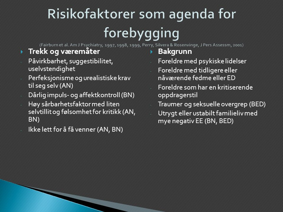 Risikofaktorer som agenda for forebygging (Fairburn et al