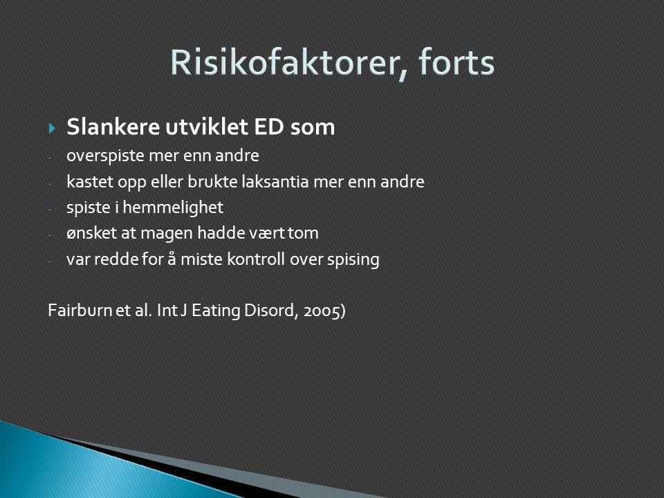 Risikofaktorer, forts Slankere utviklet ED som