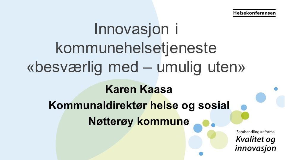 Innovasjon i kommunehelsetjeneste «besværlig med – umulig uten»