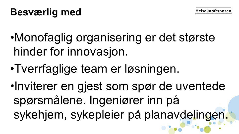 Monofaglig organisering er det største hinder for innovasjon.