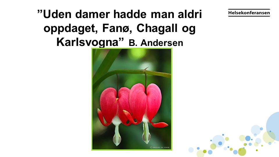 Uden damer hadde man aldri oppdaget, Fanø, Chagall og Karlsvogna B