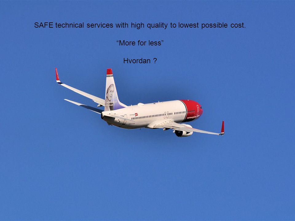 SAFE technical services with high quality to lowest possible cost.